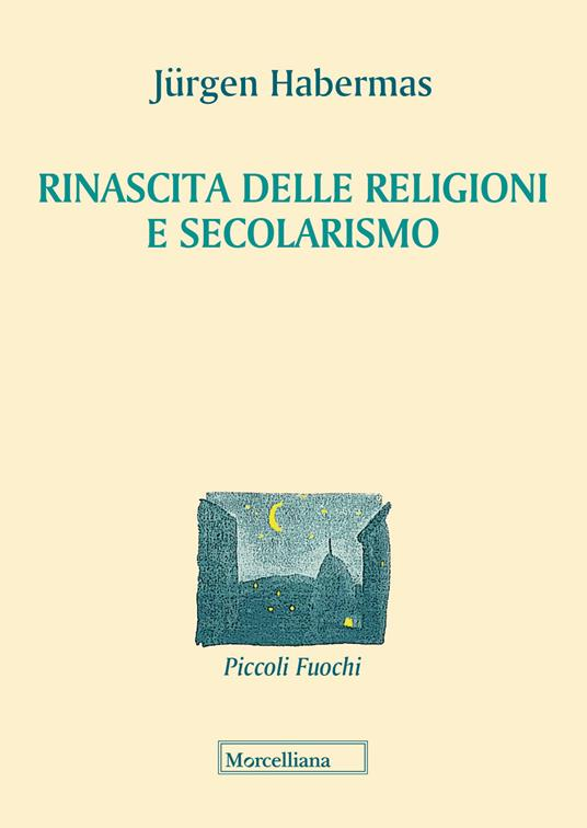 Rinascita delle religioni e secolarismo - Jürgen Habermas - copertina