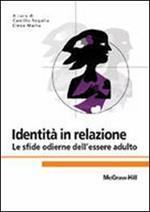 Identità in relazione. Le sfide odierne dell'essere adulto