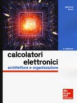 Calcolatori elettronici. Architettura e organizzazione