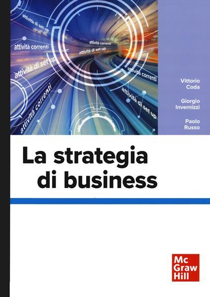 La strategia di business - Vittorio Coda,Giorgio Invernizzi,Paolo Russo - copertina