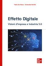 Effetto digitale. Visioni d'impresa e Industria 5.0