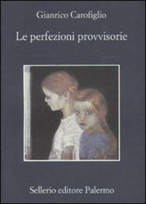Le perfezioni provvisorie - Gianrico Carofiglio - copertina