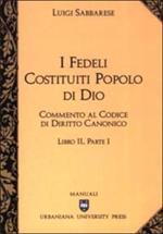 Commento al codice di diritto canonico. Vol. 2\1: I fedeli costituiti popolo di Dio.