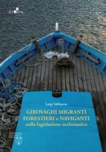 Girovaghi, migranti, forestieri e naviganti nella legislazione ecclesiastica. Nuova ediz.