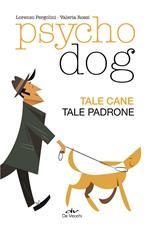 Psychodog. Tale cane, tale padrone