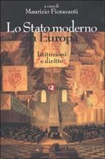 Lo Stato moderno in Europa. Istituzioni e diritto