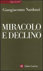 Miracolo e declino. L'Italia tra concorrenza e protezione