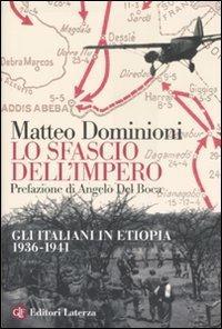 Lo sfascio dell'impero. Gli italiani in Etiopia (1936-1941) - Matteo Dominioni - copertina