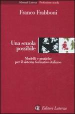 Una scuola possibile. Modelli e pratiche per il sistema formativo italiano