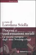Processi e trasformazioni sociali. La società europea dagli anni Sessanta a oggi