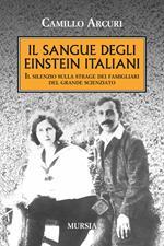 Il sangue degli Einstein italiani. Il silenzio sulla strage dei famigliari del grande scienziato