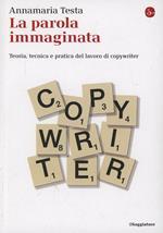 La parola immaginata. Teoria, tecnica e pratica del lavoro di copywriter