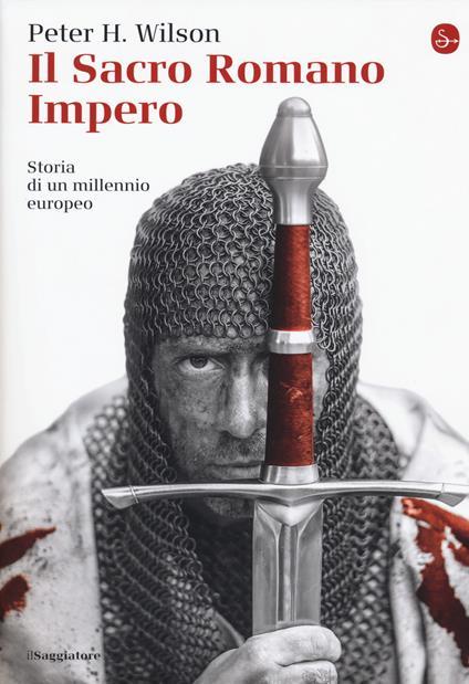 Il Sacro Romano Impero. Storia di un millennio europeo - Peter H. Wilson - copertina