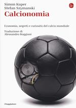 Calcionomia. Economia, segreti e curiosità del calcio mondiale