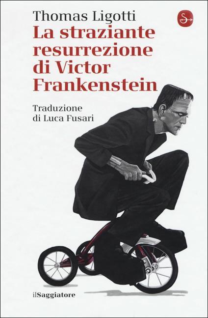 La straziante resurrezione di Victor Frankenstein - Thomas Ligotti - copertina