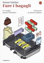 Fare i bagagli. Un viaggio pratico e filosofico
