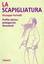 La scapigliatura. Profilo storico, protagonisti, documenti