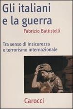 Gli italiani e la guerra. Tra senso di insicurezza e terrorismo internazionale