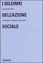 I dilemmi dell'azione sociale. Un'analisi di piano e mercato