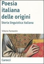 La poesia italiana delle origini. Storia linguistica italiana