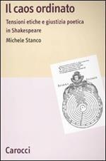 Il caos ordinato. Tensioni etiche e giustizia poetica in Shakespeare