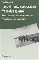 Il movimento cooperativo fra le due guerre. Il caso italiano nel contesto europeo