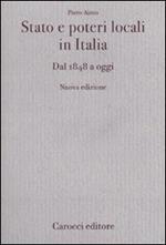 Stato e poteri locali in Italia. Dal 1848 ad oggi