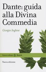 Dante: guida alla Divina Commedia. Nuova ediz.