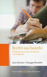 Scritti sui banchi. L'italiano a scuola fra alunni e insegnanti