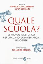 Quale scuola? Le proposte dei Lincei per l'italiano, la matematica, le scienze