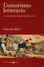 L' umorismo letterario. Una lunga storia europea (secoli XIV-XX)