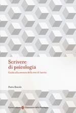 Scrivere di psicologia. Guida alla stesura della tesi di laurea