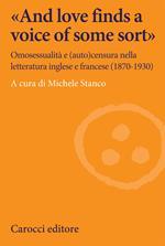 «And love finds a voice of some sort». Omosessualità e (auto)censura nella letteratura inglese e francese (1870-1930)