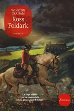 Ross Poldark. La saga di Poldark. Vol. 1