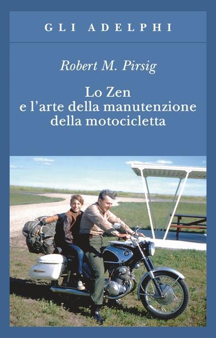 Lo zen e l'arte della manutenzione della motocicletta - Robert M. Pirsig - copertina