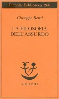 La filosofia dell'assurdo - Giuseppe Rensi - copertina