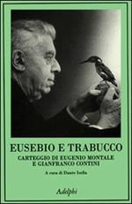 Eusebio e Trabucco. Carteggio di Eugenio Montale e Gianfranco Contini