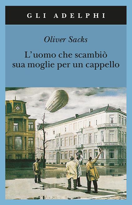 L' uomo che scambiò sua moglie per un cappello - Oliver Sacks - copertina