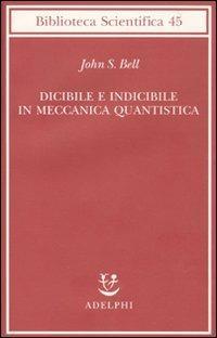 Dicibile e indicibile in meccanica quantistica - John S. Bell - copertina