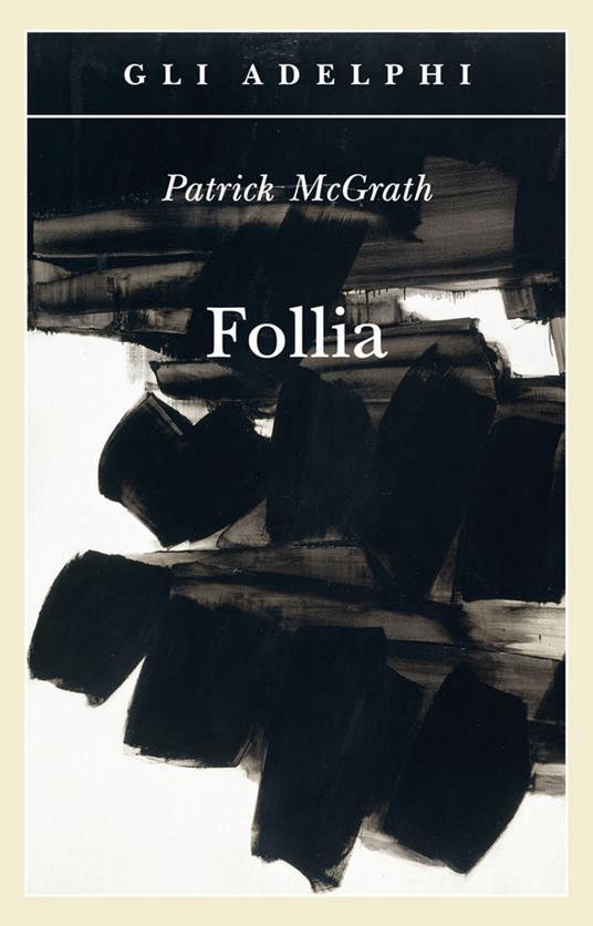Follia - Patrick McGrath - copertina