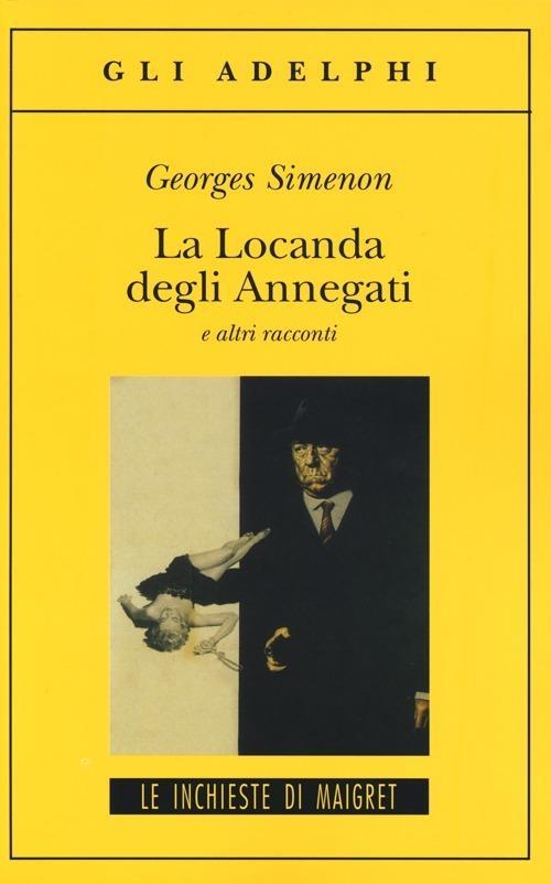 La Locanda degli Annegati e altri racconti - Georges Simenon - copertina