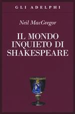 Il mondo inquieto di Shakespeare