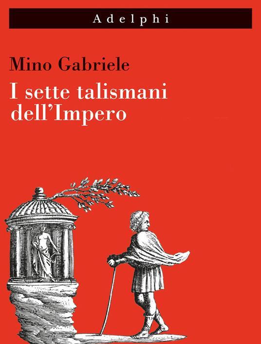 I sette talismani dell'Impero - Mino Gabriele - copertina