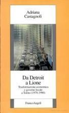 Da Detroit a Lione. Trasformazione economica e governo locale a Torino (1970-1990)