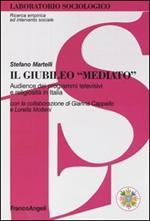 Il giubileo «mediato». Audience dei programmi televisivi e religiosità in Italia
