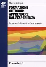 Formazione outdoor: apprendere dall'esperienza. Teorie, modelli, tecniche, best practices