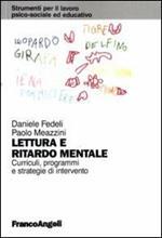 Lettura e ritardo mentale. Curricoli, programmi e strategie di interevnto