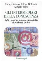 Gli intermediari della conoscenza. Riflessioni su un nuovo modello di business online