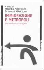 Immigrazione e metropoli. Un confronto europeo