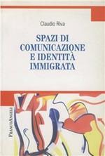 Spazi di comunicazione e identità immigrata